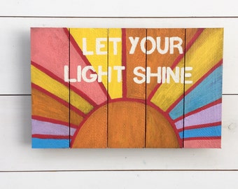Let your light shine | Wooden Sign- Pallet sign | you are my sunshine | nursery sign | rustic nursery | playroom wood sign