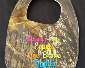 Mommy Plus Me Equals One Broke Daddy Camouflage Baby Bib
