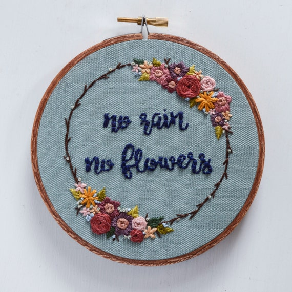 No rain flowers embroidery hoop inspirational quote