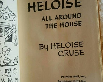 1965 Book,  HELOISE All Around The House by Heloise Cruse