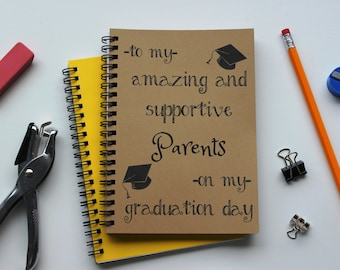 to my amazing and supportive PARENTS on my graduation day - 5 x 7 journal