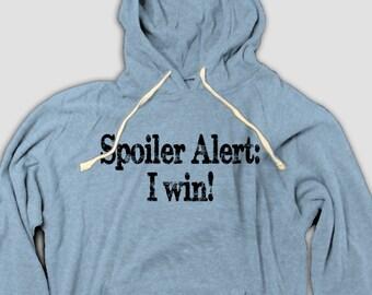 Funny Spoiler Alert Hoodie, This funny hoodie say Spoiler Alert: I win!