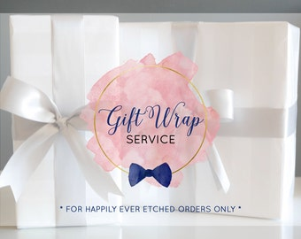 Gift Wrapping Service - Happily Ever Etched Orders Only