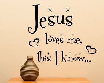 Jesus Love Me This I Know.... Vinyl Wall Decal Home Decor Sticker