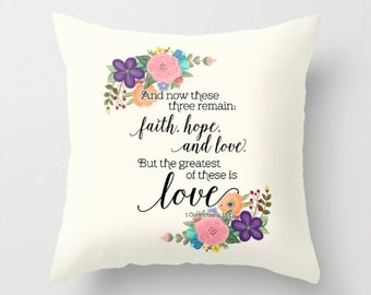 Love Throw Pillows - The Greatest of These is Love - Love Couch Pillow - Floral Design - Inspirational Quotes