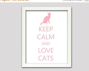 20% OFF SALE Keep Calm And Love Cats, Cat Print, Keep calm and carry on