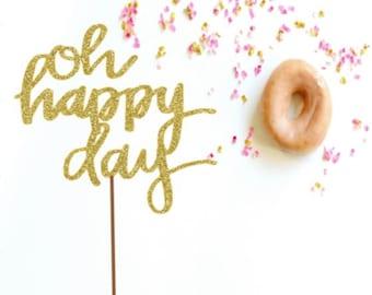 Oh happy day - wedding decorations  - glitter wedding cake topper - wedding cake topper - ships in 3 business days