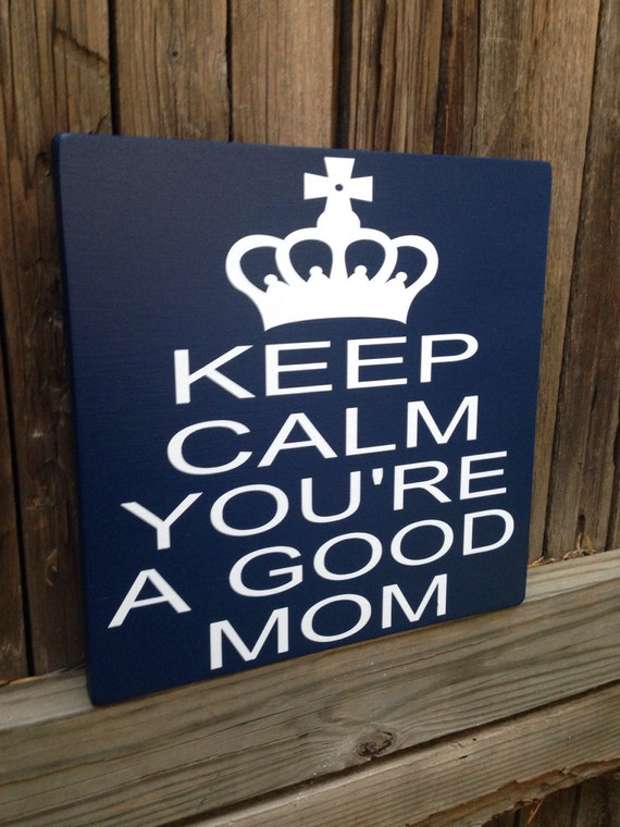 Gift For New Mom Keep Calm You 39 Re A Good Mom Gift For Mom