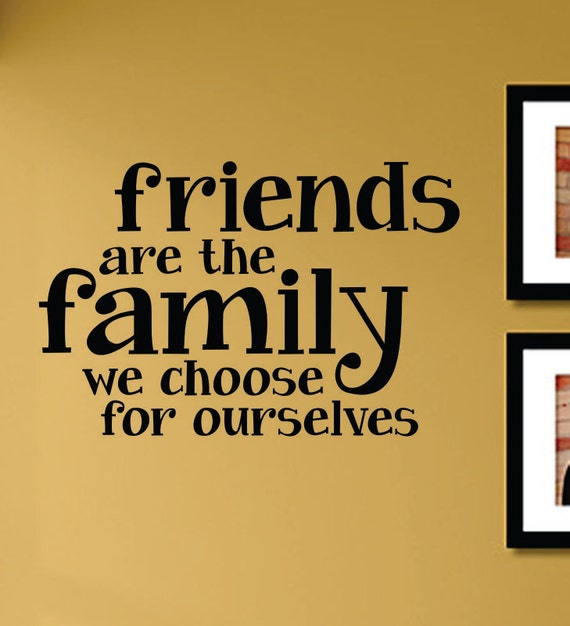 Slap-Art™ Friends Are The Family We Choose By