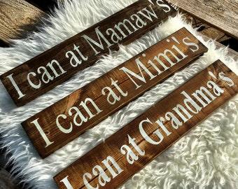 I Can At Grandma's Sign I Can At Mamaw's Sign I Can At Mimi's Sign I can Sign Grandparents gift