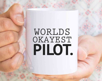 """gifts for airline pilots, birthday gifts for pilots """"Worlds okayest pilot"""" unique aviation gifts, helicopter pilot gifts, coffee mug MU191"""