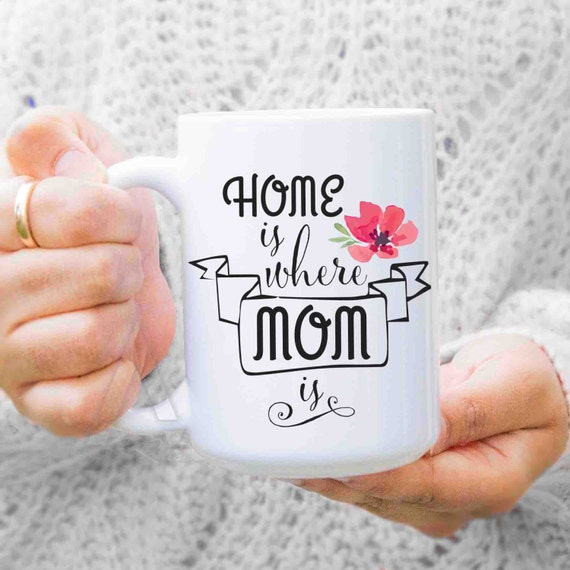 Gifts for mom from daughter home is where mom is for Great present for mom