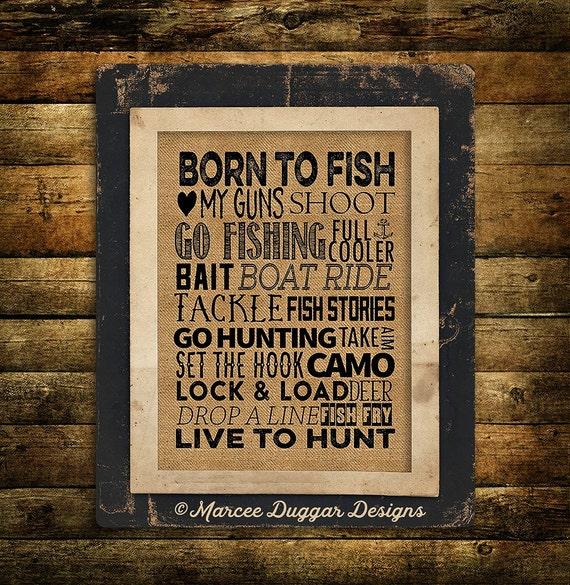 Fishing Gift | Born to Fish | Live to Hunt | Burlap Print | Go Fishing | Subway art | Hunting | 243