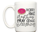 SALE: Do Not Worry, Donut Worry, Pray About Everything, Christian, Bible Verse, Humor, Cute Doughnut, Typography 15 oz Coffee Mug Coffee Cup