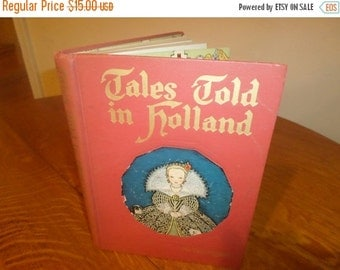 Save 25% Today Vintage 1954 Children's Book Tales Told In Holland Hardcover Full Color Illustrated Excellent Condition