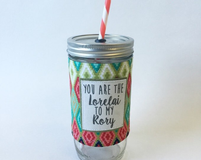 You are the Lorelai to My Rory Mason Jar Tumbler 24oz with Insulated Mason Jar Cozy BPA Free Straw