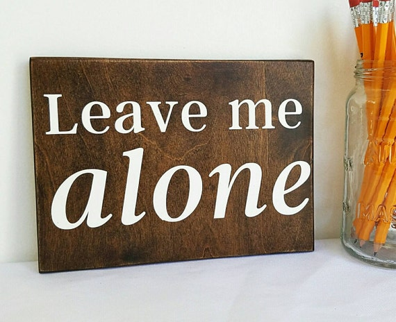 Leave me alone sign funny office decor cubicle decor for Home alone office decorations