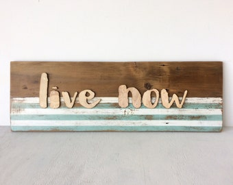 Live Now Barn Wood Wall Sign