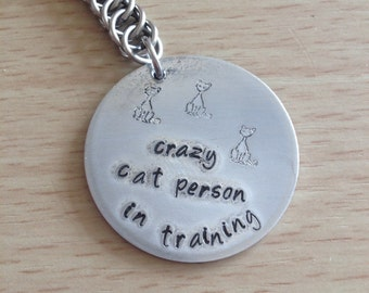 """Cat Keychain - """"Crazy Cat Person in Training"""" Keyring - Metal Stamped Keyring - Pet Keychain"""