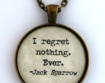 I Regret Nothing Ever Jack Sparrow Pirates of the Caribbean Disney Quote Pendant Necklace Jewelry Keychain Keyring Disney Fandom