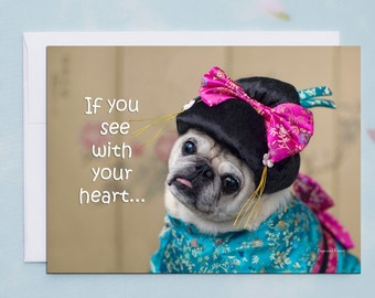 5x7  ENCOURAGEMENT  CARD, If You See With Your Heart, Pug Greeting Card by Pugs and Kisses