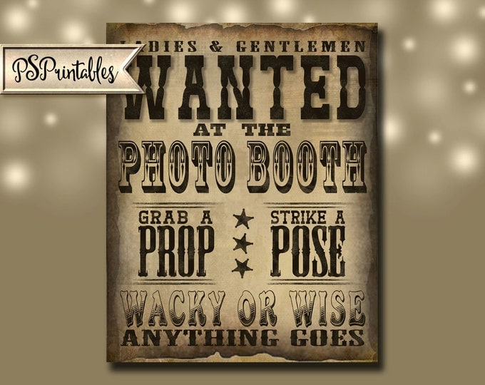 WANTED PHOTO BOOTH  Sign Western Theme - Vintage Style Sign - printable file -  diy poster