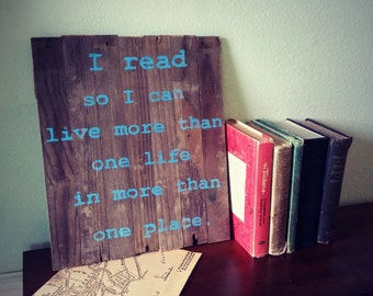 Why I Read Sign, Reclaimed Barn Wood, Rustic Reading Wood Sign, Book Quote, Traveling Home Decor - Barnwood Wall art