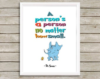 "Dr Seuss ""A person's a person..."", Instant Download, Dr Seuss Wall Art, Dr Seuss Nursery Decor, Dr Seuss art, Wall Art, 8 x 10"""