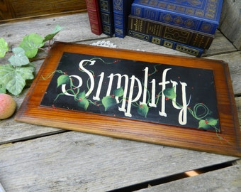 Vintage Hand Painted Wood Sign - Simplicity