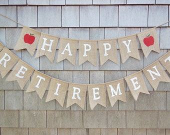 Teacher Retirement Party Decor, Teacher Retirement Banner, Retirement Burlap Bunting, Happy Retirement Garland, Custom Retirement Sign
