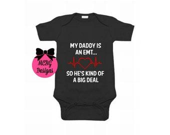 My daddy's an EMT so he's kind of a big deal onsie, emt toddler shirt, Healthcare shirts, emt shirts, emt career shirts, emt baby clothes