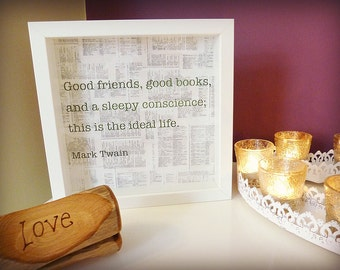 Handmade paper cut Framed Quotation – Mark Twain Quote – 'Good friends, good books, and a sleepy conscience; this is the ideal life.'