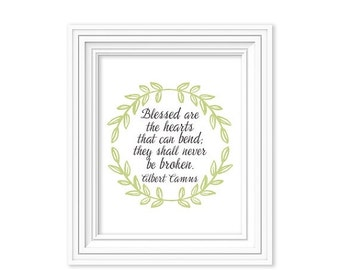 70% OFF THRU 2/13 Quote Art Print, Albert Camus quote, Blessed are the hearts that can bend; they shall never be broken.  8x10 love laurel w