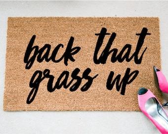 Back That Grass Up - Funny Doormat - Welcome Mat - Funny Rug - Reminder Rug - Sassy Doormat - Sassy Doormat - Unique Doormat - Quote Mat