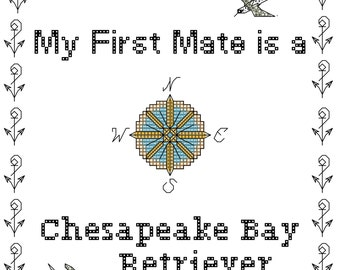 Chesapeake Bay Retriever: My First Mate is a Chesapeake Bay Retriever Cross Stitch Pattern Instant download