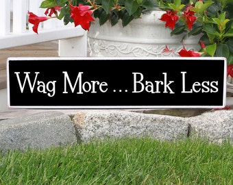 Wag More Bark Less Hand Painted Wood Sign