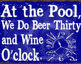 At the Pool We Do Beer 30 and Wine oclock Metal Sign    HB7227