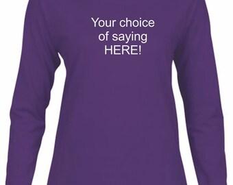 Purple Long Sleeve Tee with Saying of your choice!