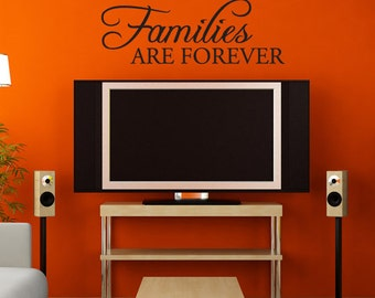 Families Are Forever - Vinyl Wall Decal - Family Decor - Wall Decor Vinyl Decal Quote - Vinyl Sticker Decal - Home Decor - Home Remodel