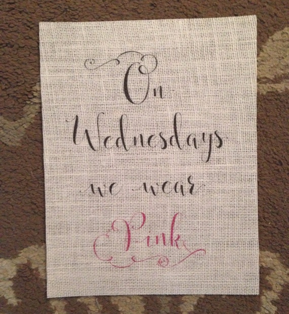 Mean Girls Quotes On Wednesdays We Wear Pink: On Wednesdays We Wear Pink Mean Girls Quote Burlap Print