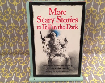 More Scary Stories to Tell in the Dark Original Hard Cover with Dust Jacket - Alvin Schwartz Vintage Horror Book Stephen Gammell