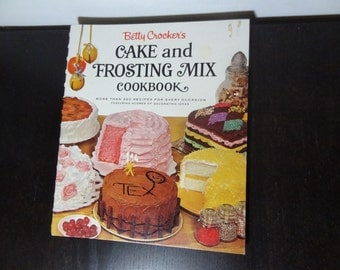 """Vintage Betty Crocker """"Cake and Frosting Mix Cookbook"""" Copyright 1966 - First Edition, First Printing - Hardcover, Spiral Bound"""