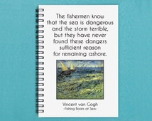 "Vincent van Gogh quote - The Fishermen Know That the Sea is Dangerous - 5"" x 7"" Journal, notebook, diary, sketchbook, memory book, scrapbook"