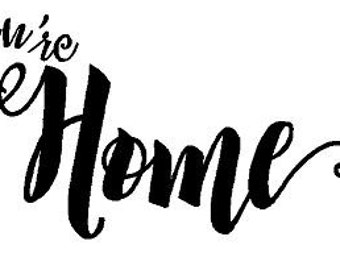 You're Home Decal