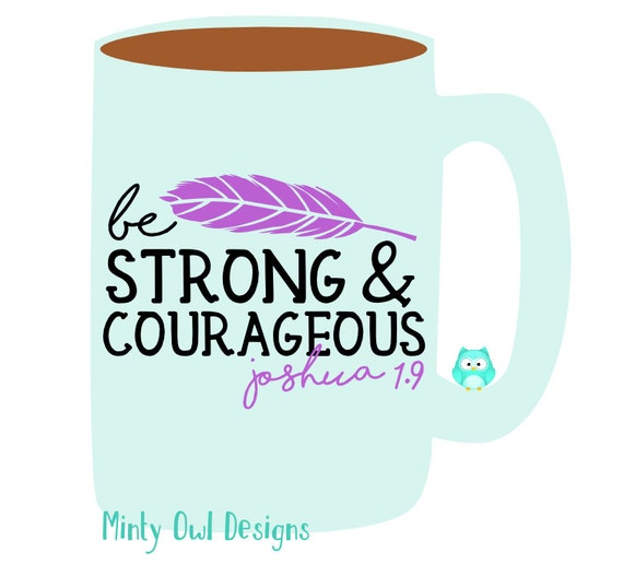 Cricut SVG - Be Strong & Courageous Joshua 1.9 SVG - Feather ...
