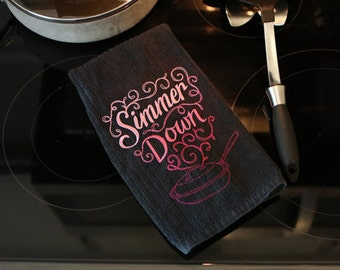 Simmer Down embroidered hand towel/teatowel- saying towel- floursack