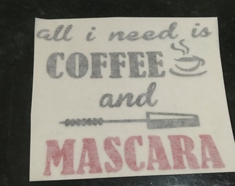 All i need is make up and mascara decal