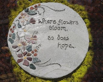 "All-Natural Mosaic Stepping Stone, Engraved Stepping Stone: ""Where Flowers Bloom, So Does Hope"" - Garden Decor, Sympathy Gift, Garden Gift"