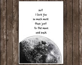 moon poster, I love you more art print, black and white prints, I love you to the moon and back art, moon decor, typography print