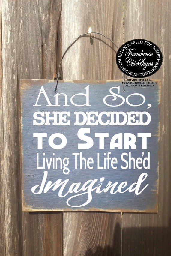and so she started living the life she'd imagined, inspirational, inspirational picture frame, inspirational decor, inspirational sign